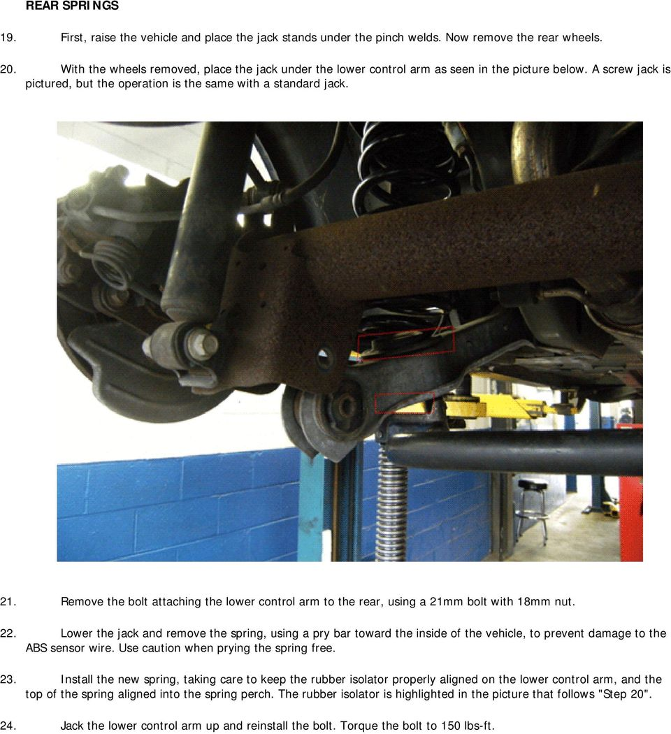 Remove the bolt attaching the lower control arm to the rear, using a 21mm bolt with 18mm nut. 22.