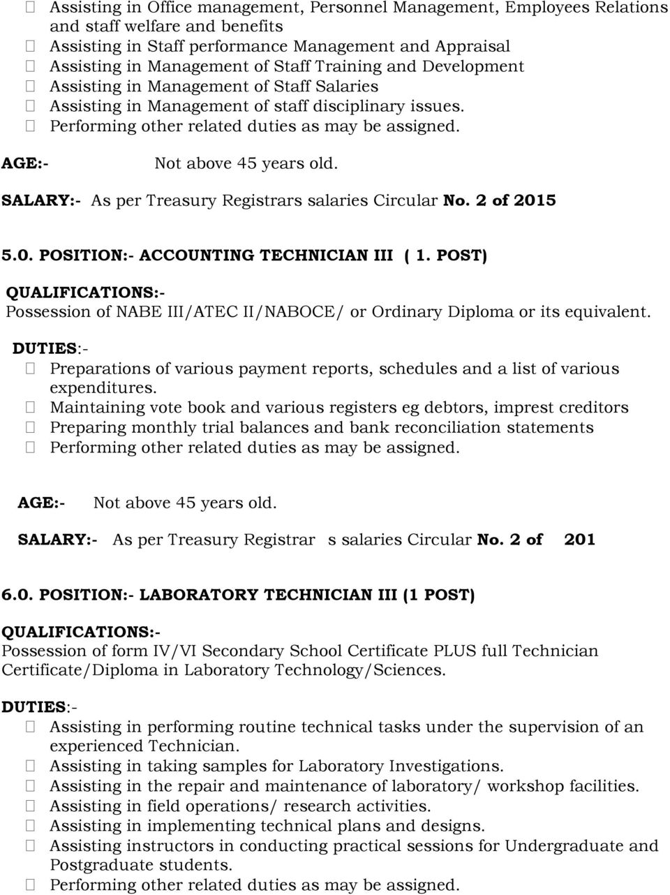 5 5.0. POSITION:- ACCOUNTING TECHNICIAN III ( 1. POST) Possession of NABE III/ATEC II/NABOCE/ or Ordinary Diploma or its equivalent.