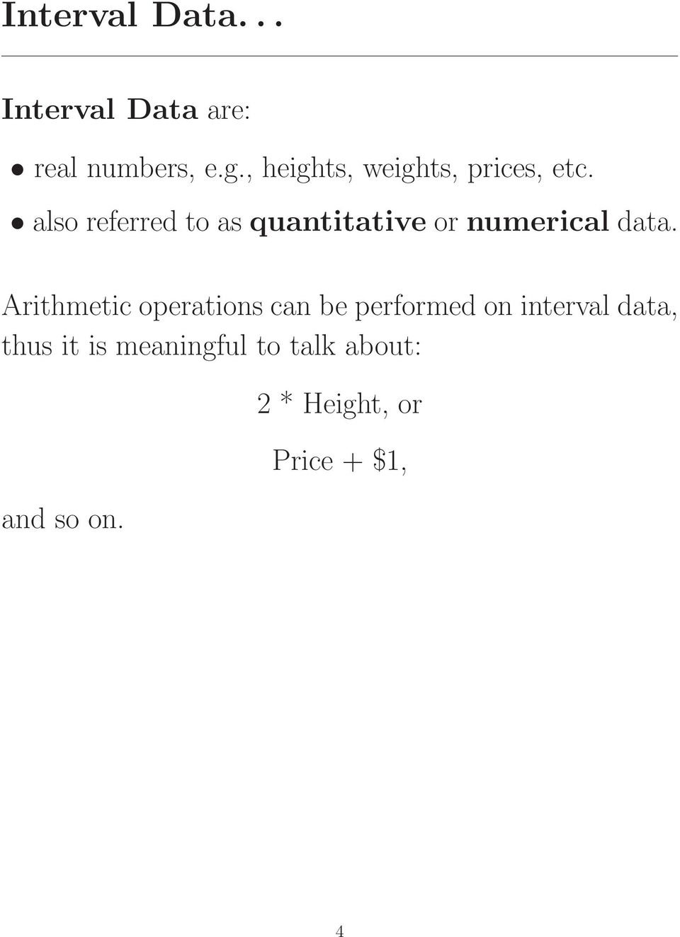 also referred to as quantitative or numerical data.