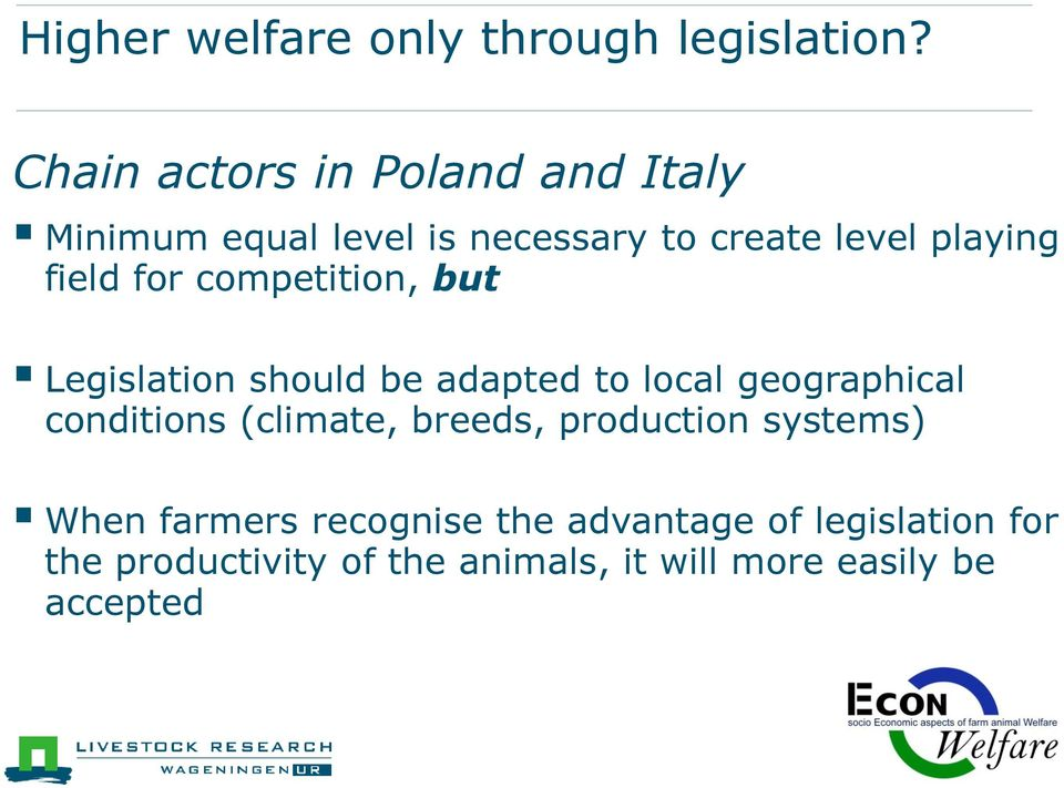 field for competition, but Legislation should be adapted to local geographical conditions