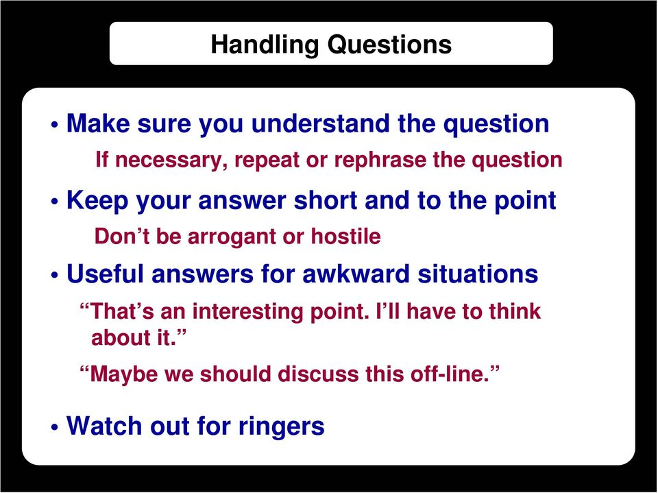 or hostile Useful answers for awkward situations That s an interesting point.