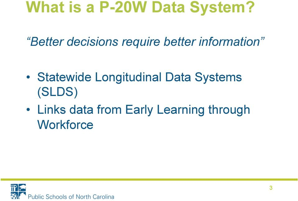 information Statewide Longitudinal Data