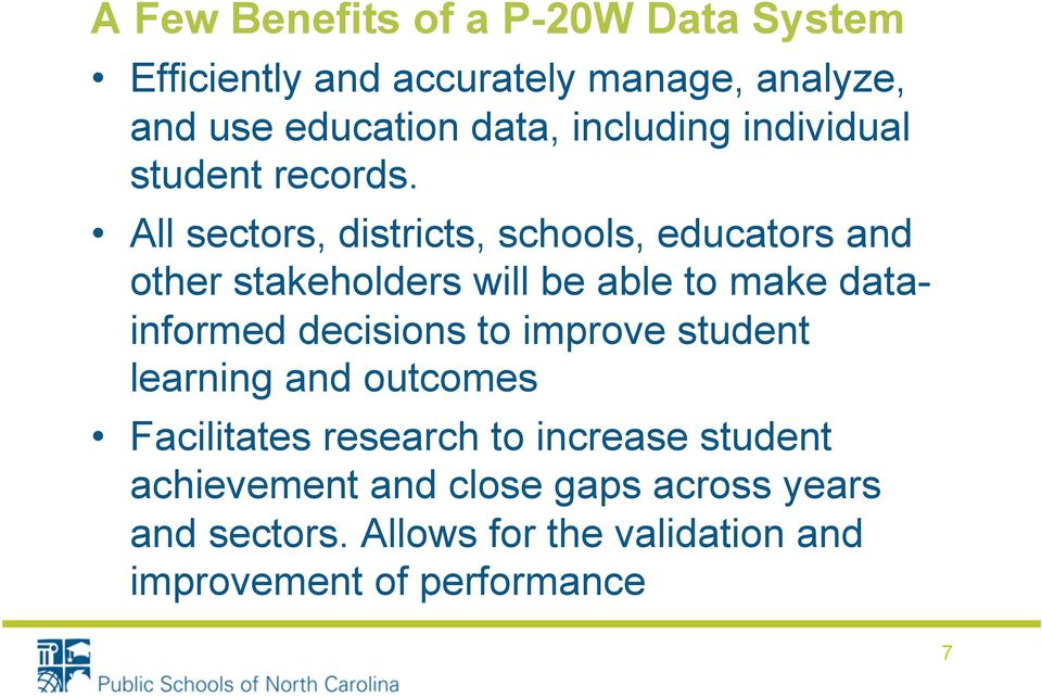 All sectors, districts, schools, educators and other stakeholders will be able to make datainformed decisions