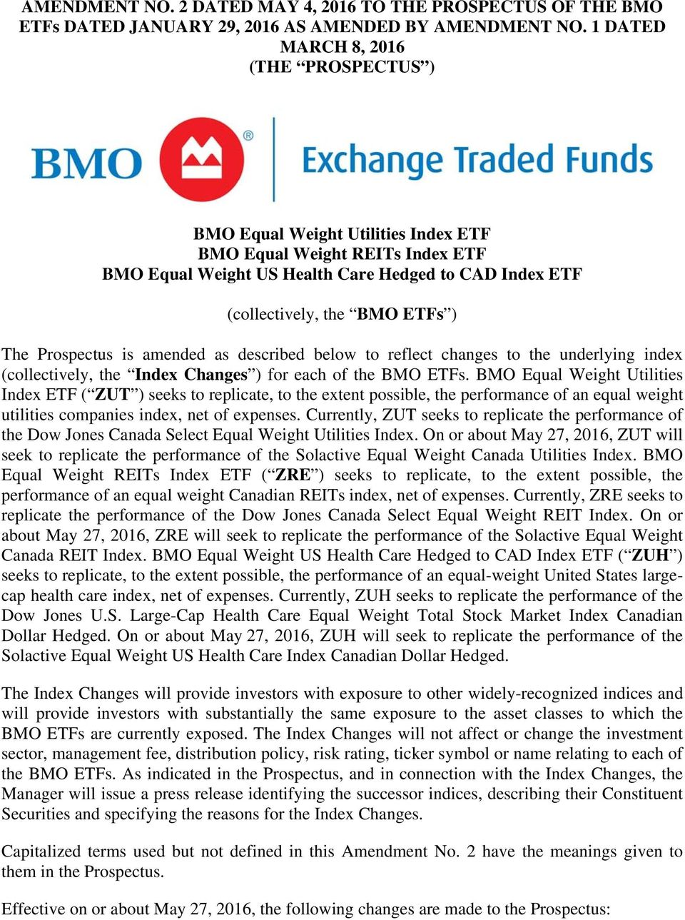 Prospectus is amended as described below to reflect changes to the underlying index (collectively, the Index Changes ) for each of the BMO ETFs.