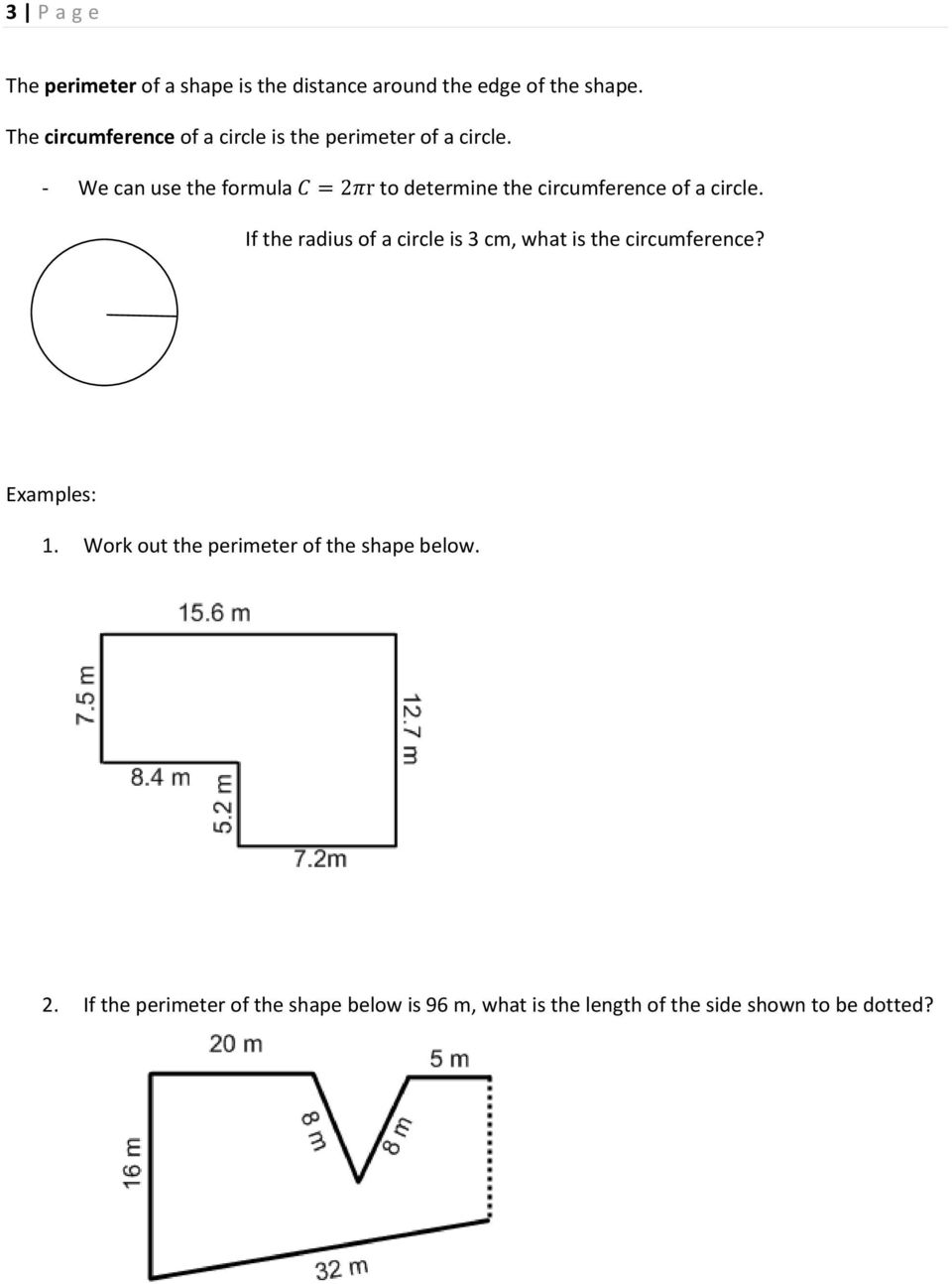 - We can use the formula to determine the circumference of a circle.