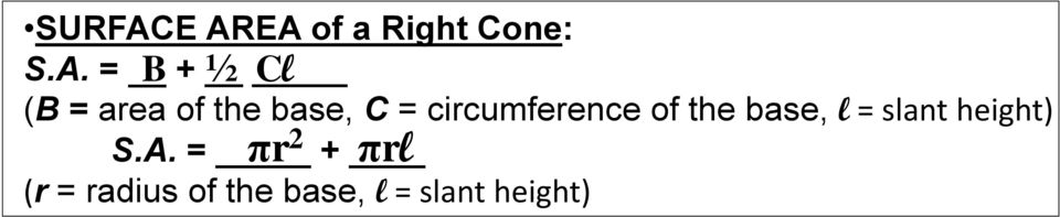 area of the base, C = circumference of the