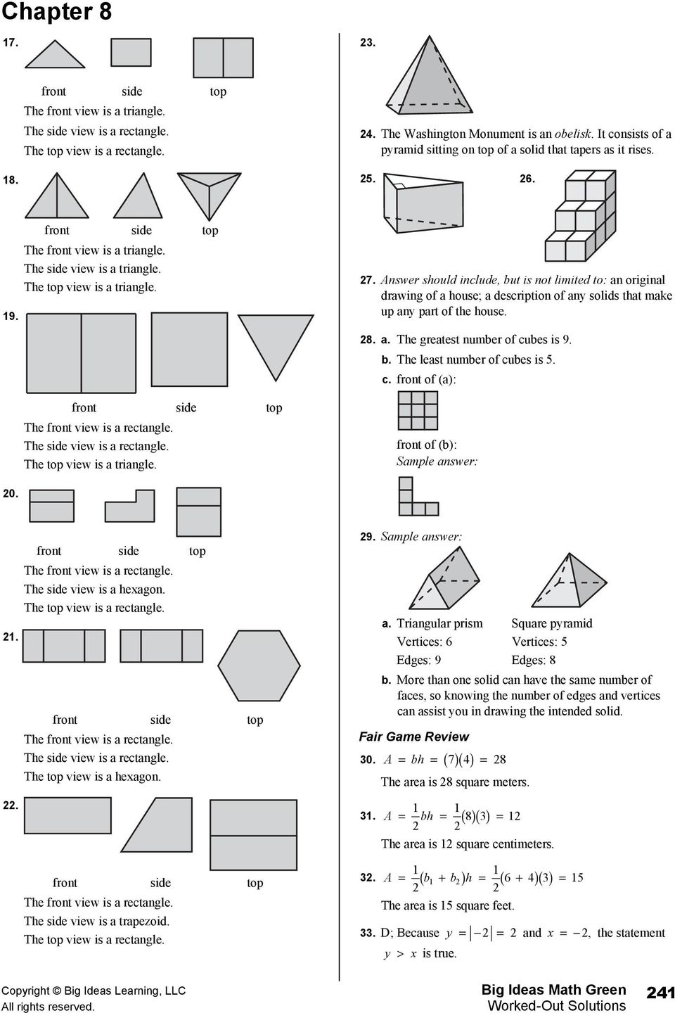 Answer should include, but is not limited to: an original drawing house; a description ny solids that make up any part the house. 8. a. The greatest number cubes is 9. b. The least number cubes is 5.