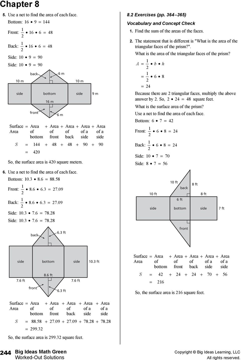 "Find the sum the areas the faces.. The statement that is different is ""What is the area the triangular faces the prism?"". What is the area the triangular faces the prism?"
