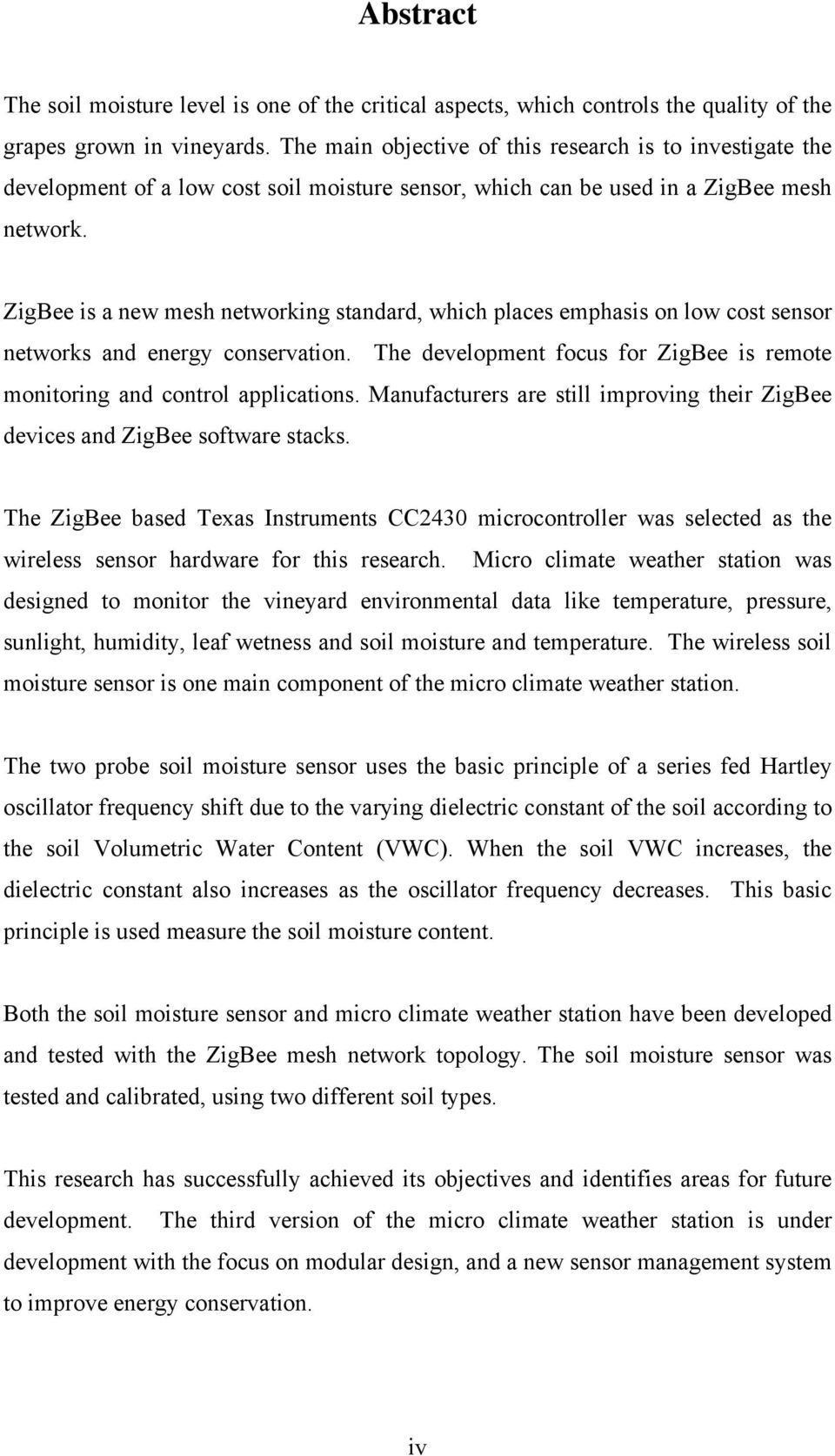 Zigbee Wireless Soil Moisture Sensor Design For Vineyard Management Circuits Plant Tester Circuit Alarm Is A New Mesh Networking Standard Which Places Emphasis On Low Cost Networks