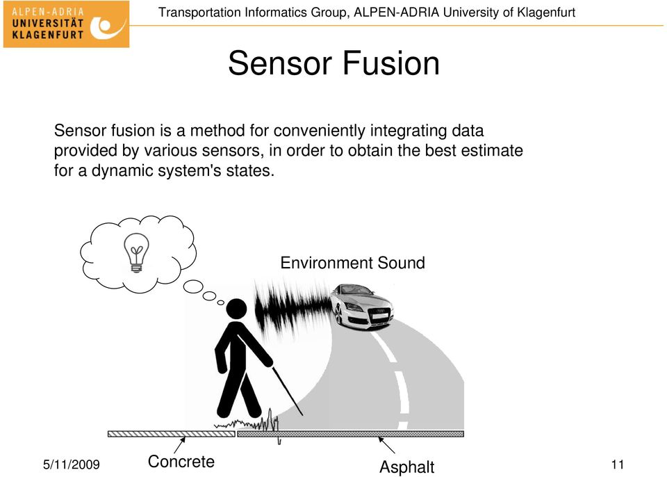sensors, in order to obtain the best estimate for a