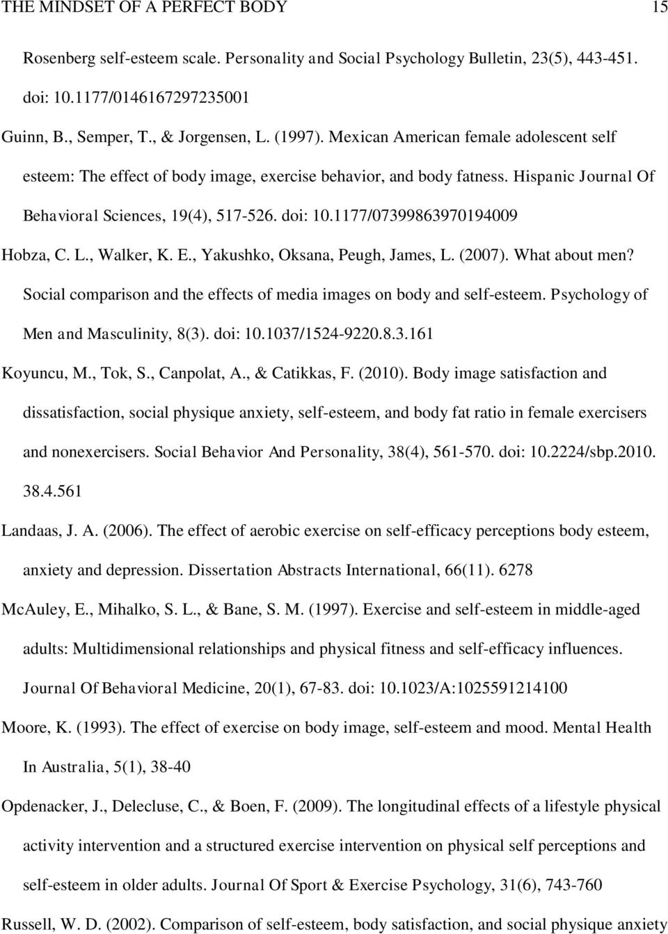 1177/07399863970194009 Hobza, C. L., Walker, K. E., Yakushko, Oksana, Peugh, James, L. (2007). What about men? Social comparison and the effects of media images on body and self-esteem.
