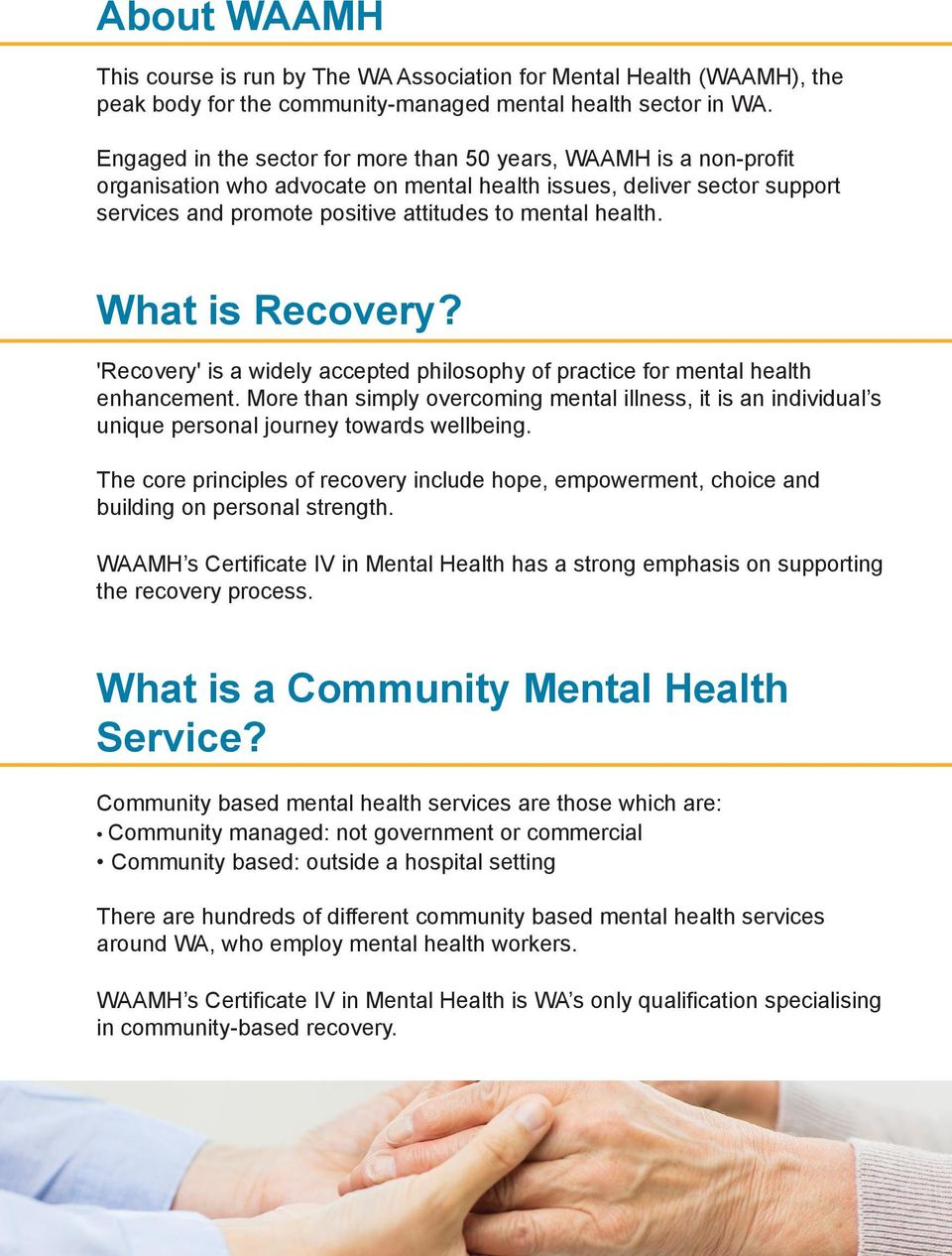 What is Recovery? 'Recovery' is a widely accepted philosophy of practice for mental health enhancement.