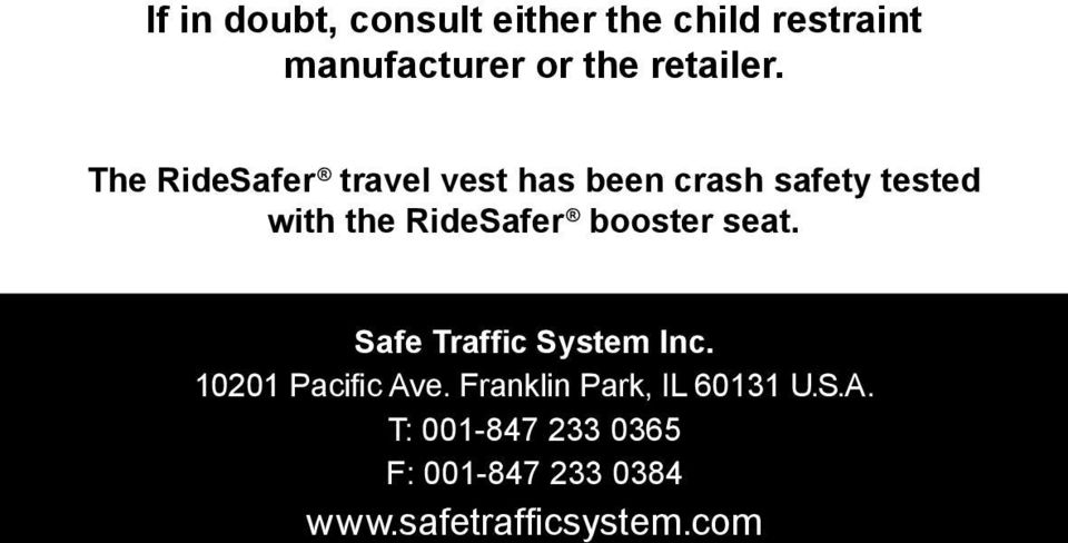 booster seat. Safe Traffic System Inc. 10201 Pacific Ave.