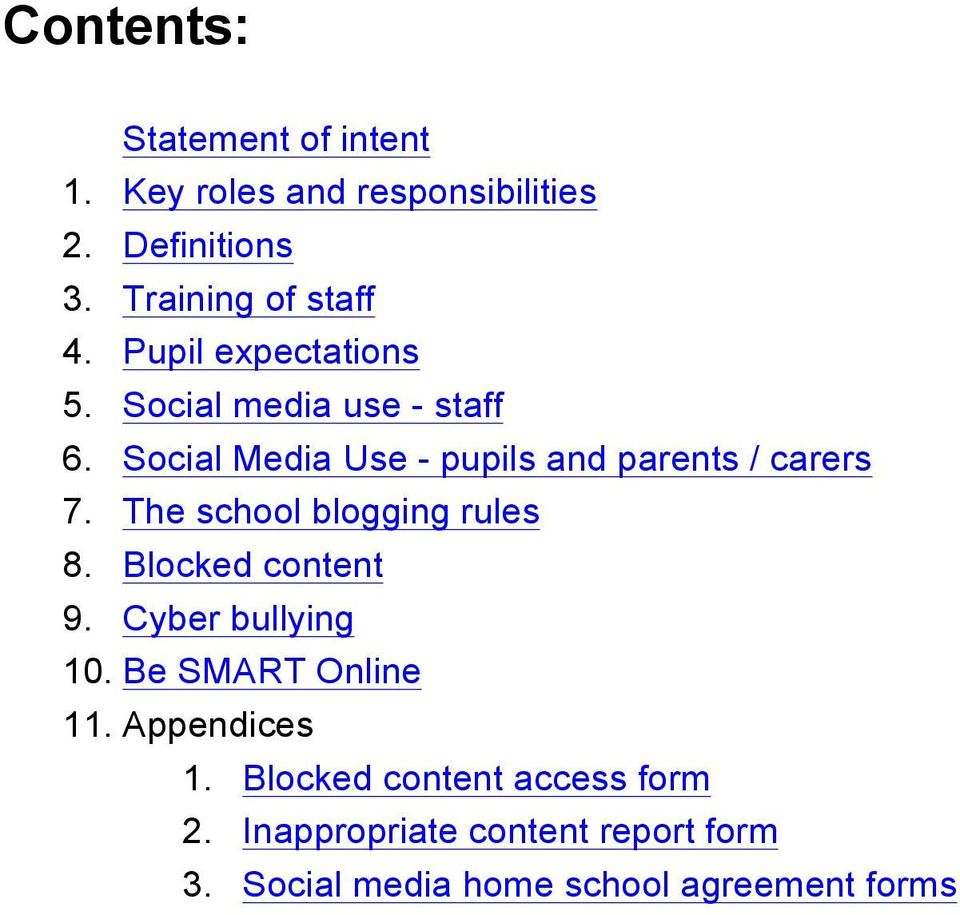 The school blogging rules 8. Blocked content 9. Cyber bullying 10. Be SMART Online 11. Appendices 1.