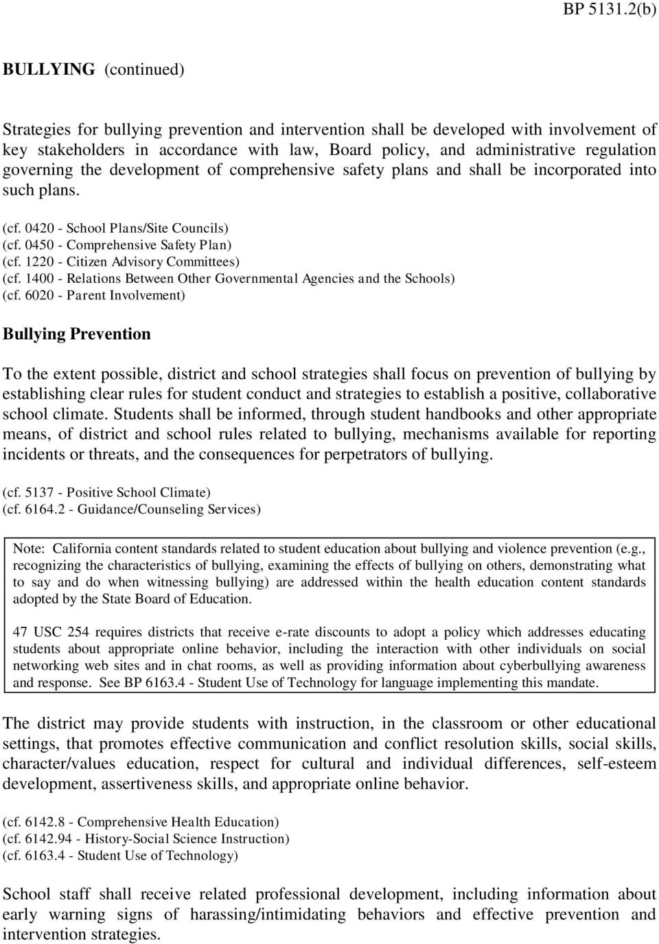 development of comprehensive safety plans and shall be incorporated into such plans. (cf. 0420 - School Plans/Site Councils) (cf. 0450 - Comprehensive Safety Plan) (cf.