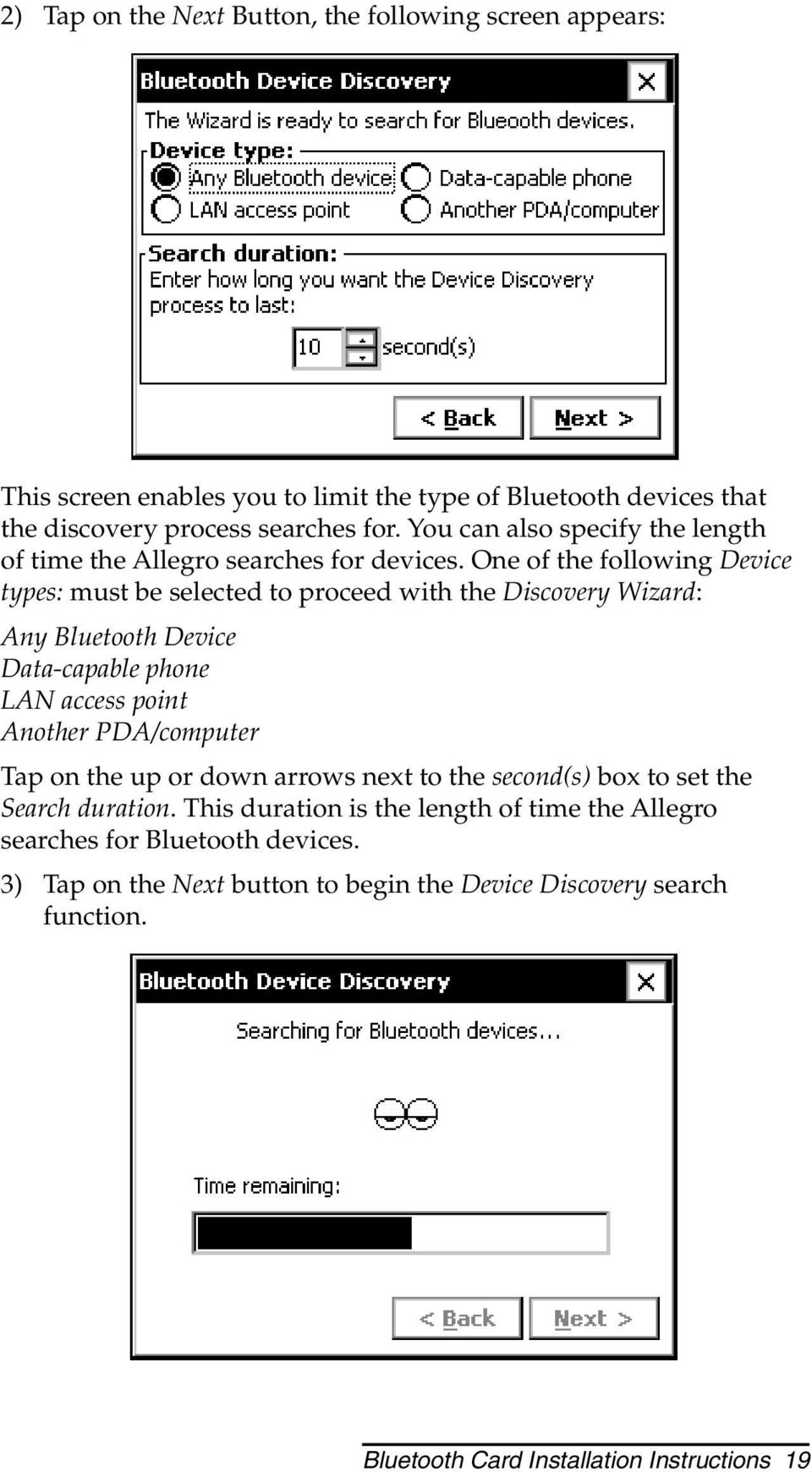 One of the following Device types: must be selected to proceed with the Discovery Wizard: Any Bluetooth Device Data-capable phone LAN access point Another PDA/computer