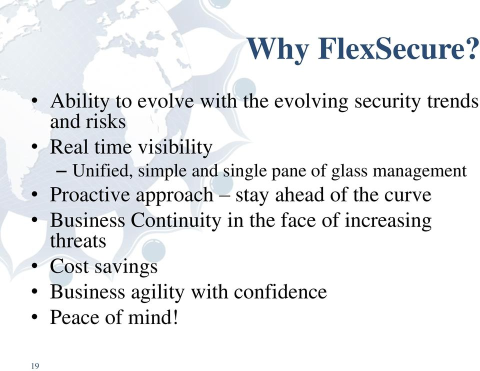 visibility Unified, simple and single pane of glass management Proactive