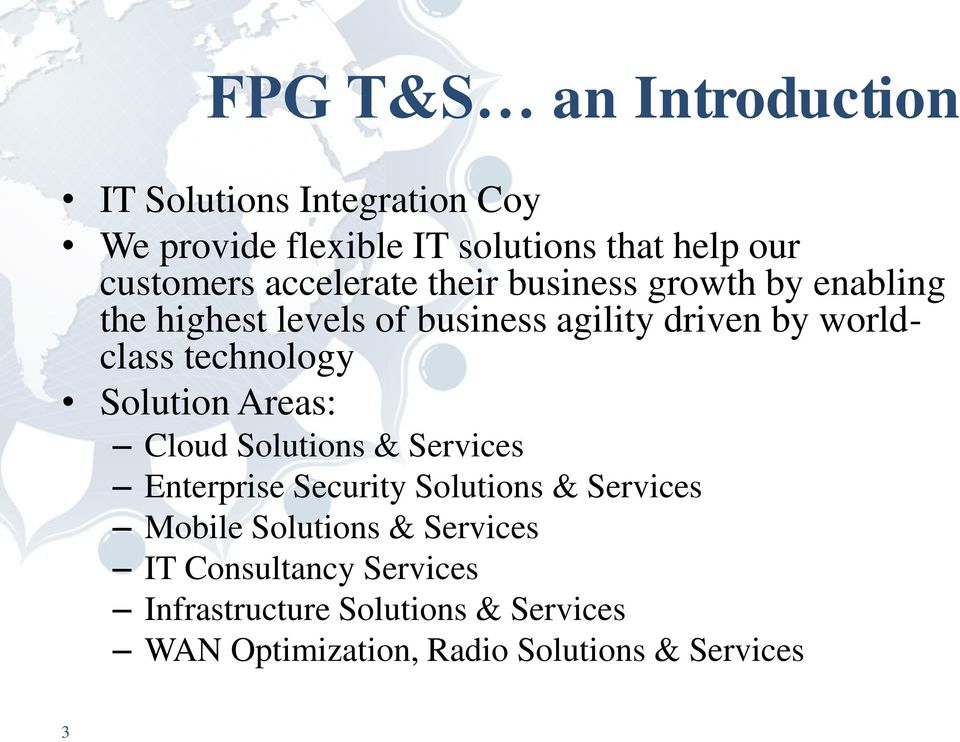 technology Solution Areas: Cloud Solutions & Services Enterprise Security Solutions & Services Mobile
