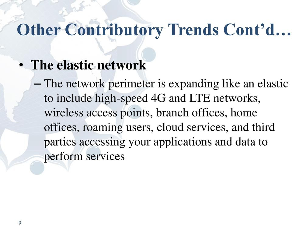 wireless access points, branch offices, home offices, roaming users, cloud