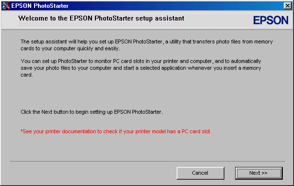 Configuring PhotoStarter Follow these steps to set up PhotoStarter to copy photos to your computer: 1. When you see this message, click Next. The PhotoStarter setup assistant opens: 2.