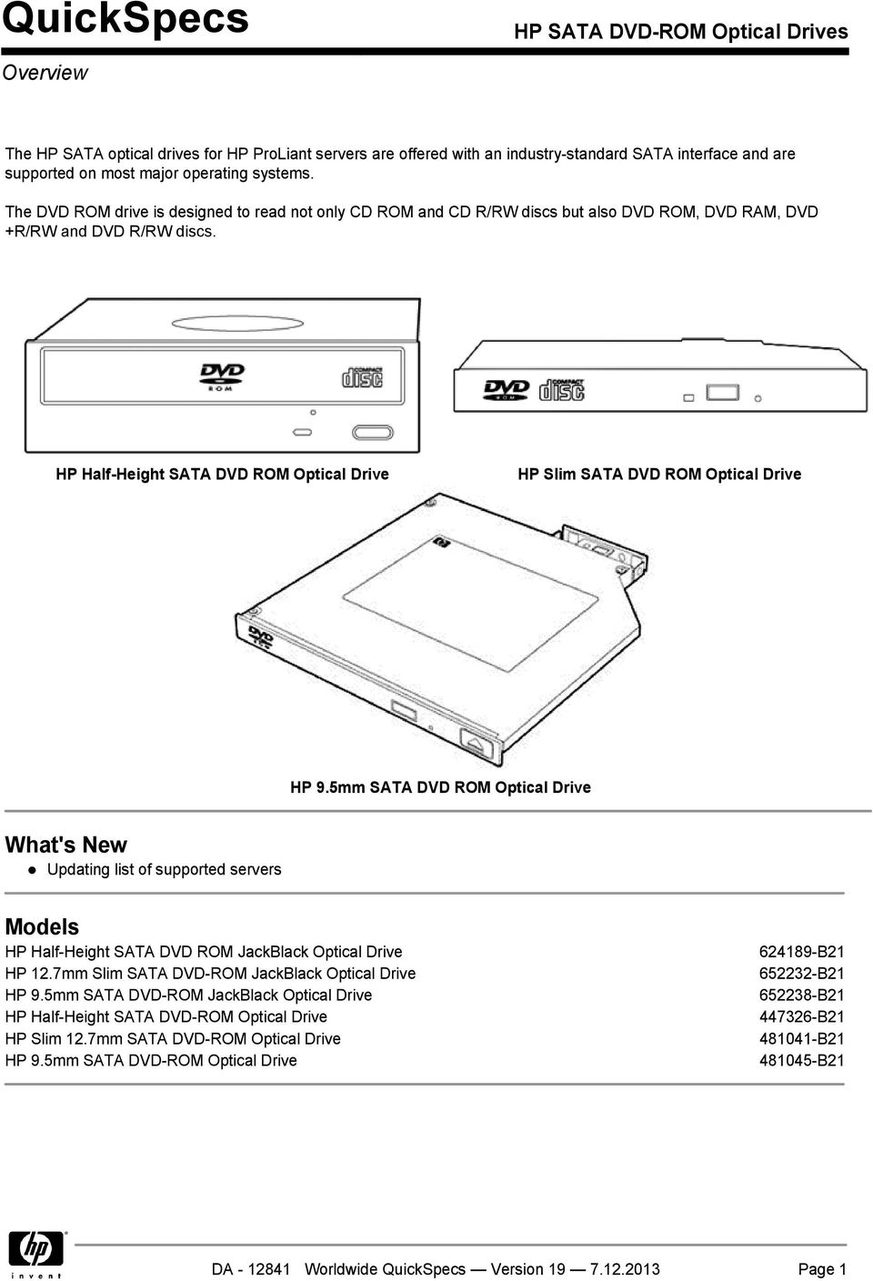 HP Half-Height SATA DVD ROM Optical Drive HP Slim SATA DVD ROM Optical Drive HP 9.