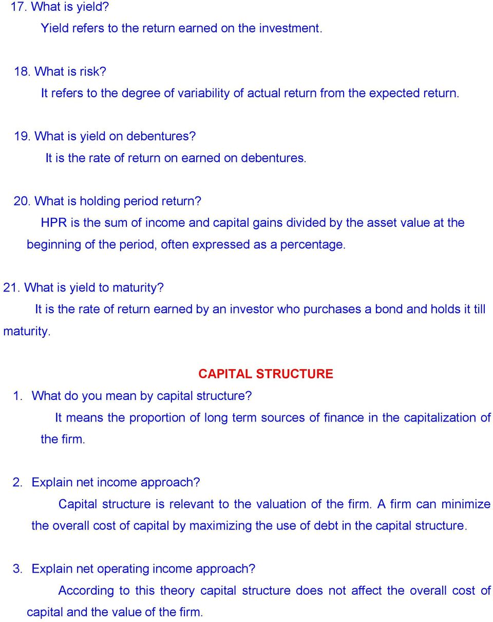 HPR is the sum of income and capital gains divided by the asset value at the beginning of the period, often expressed as a percentage. 21. What is yield to maturity?