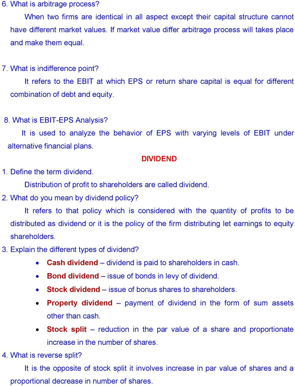 It refers to the EBIT at which EPS or return share capital is equal for different combination of debt and equity. 8. What is EBIT-EPS Analysis?