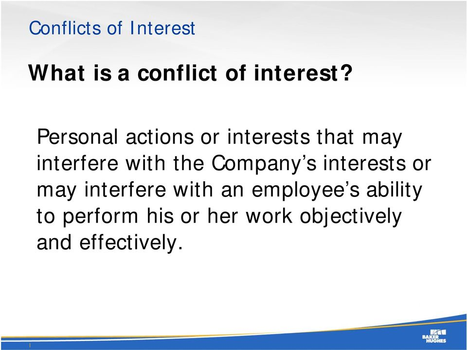 Company s interests or may interfere with an employee s