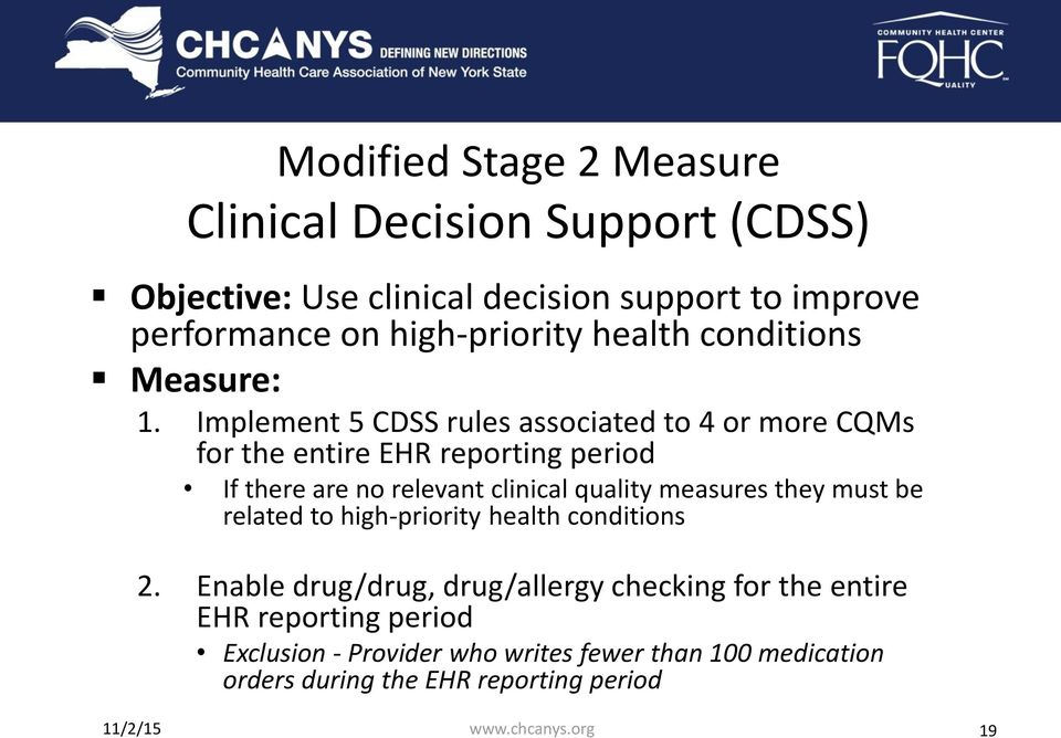 Implement 5 CDSS rules associated to 4 or more CQMs for the entire EHR reporting period If there are no relevant clinical quality measures