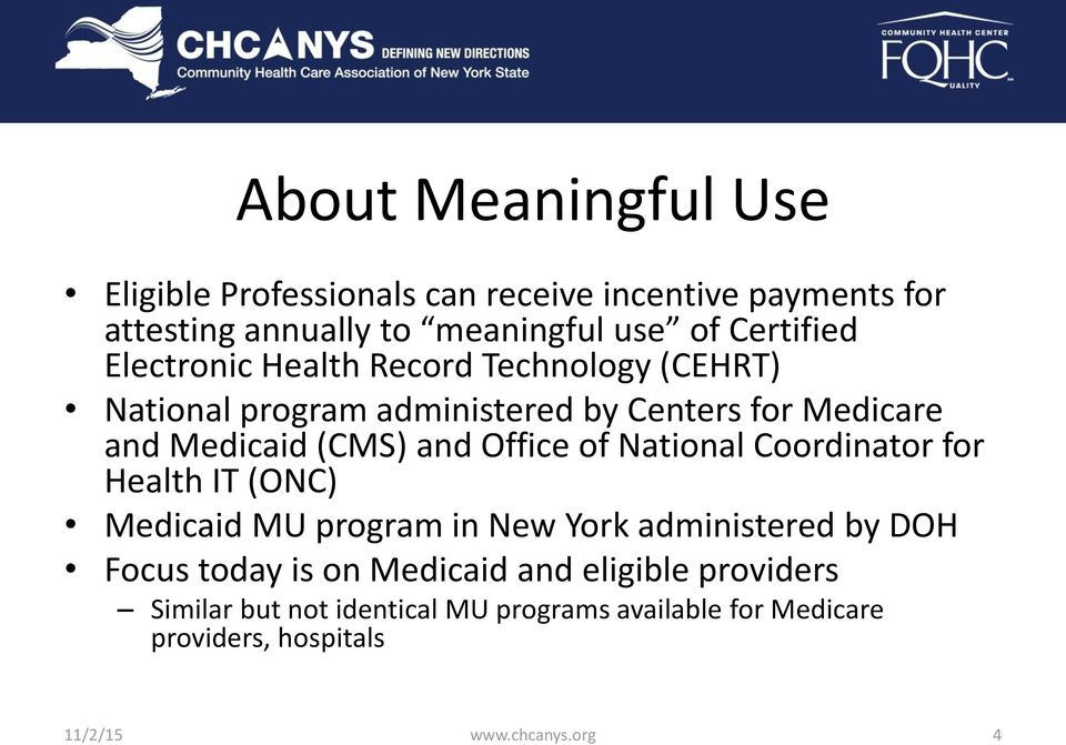 and Office of National Coordinator for Health IT (ONC) Medicaid MU program in New York administered by DOH Focus today is on