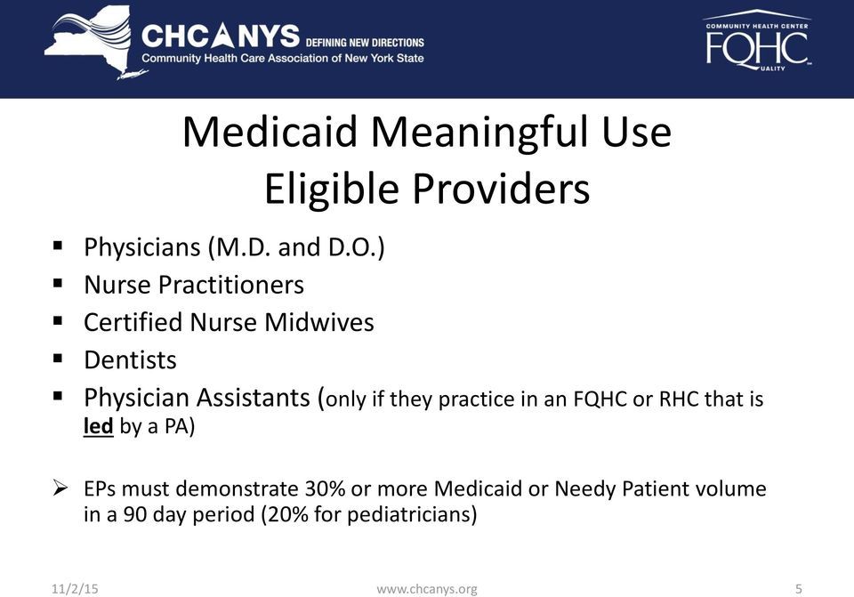 they practice in an FQHC or RHC that is led by a PA) EPs must demonstrate 30% or more