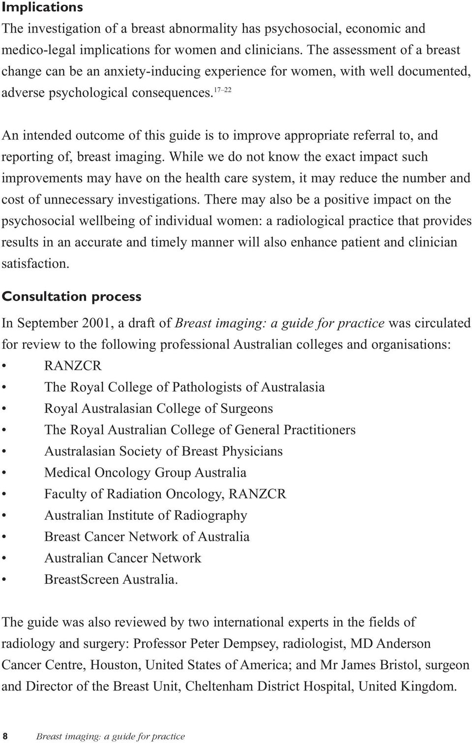 17 22 An intended outcome of this guide is to improve appropriate referral to, and reporting of, breast imaging.