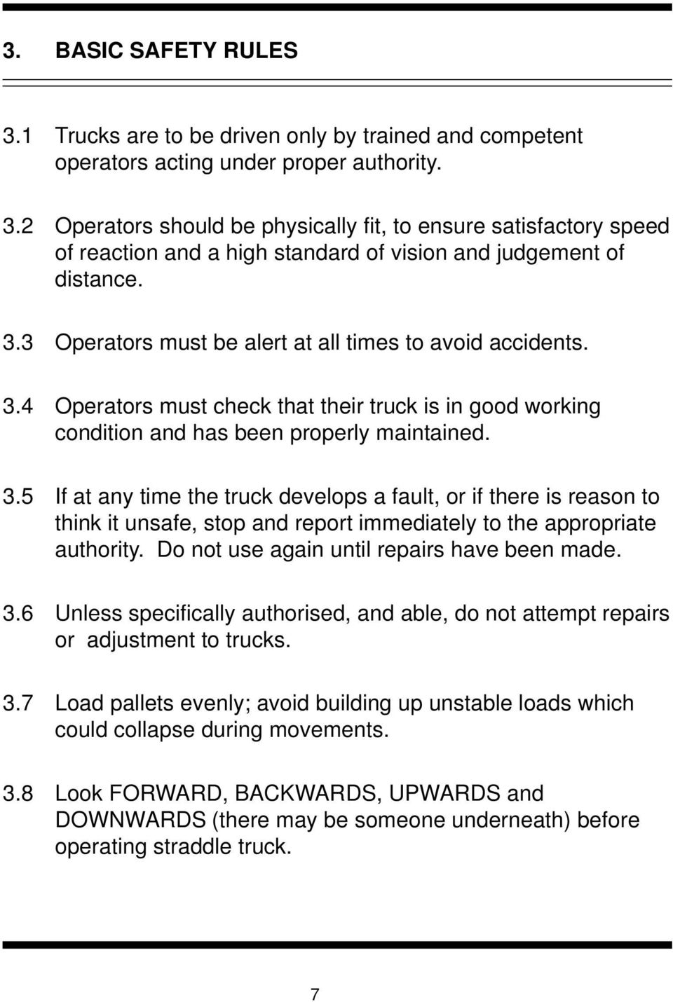 4 Operators must check that their truck is in good working condition and has been properly maintained. 3.