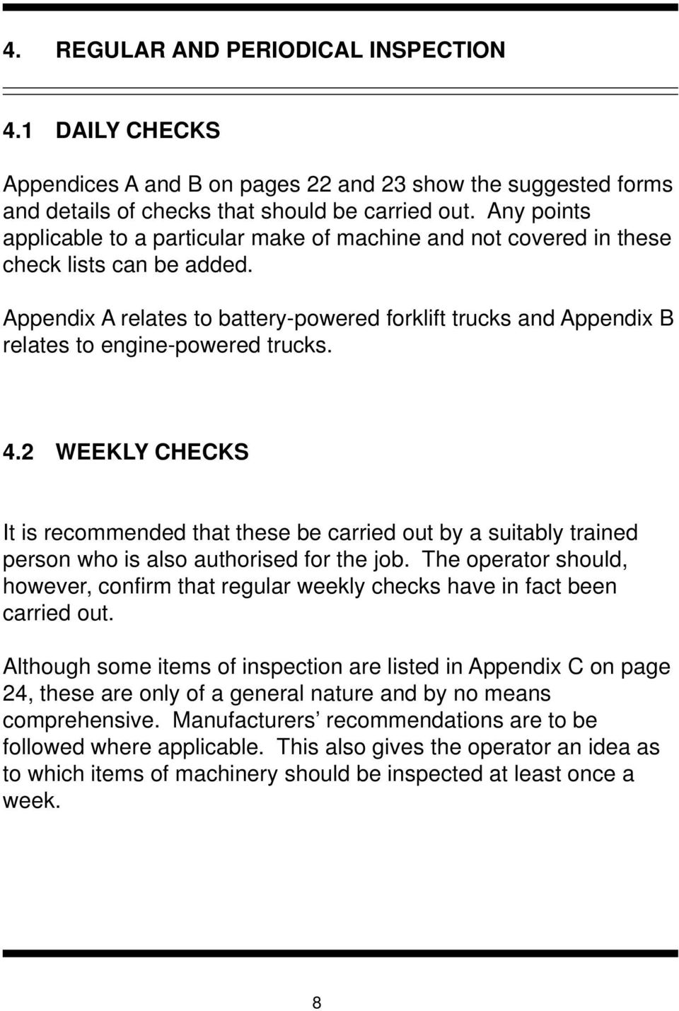 Appendix A relates to battery-powered forklift trucks and Appendix B relates to engine-powered trucks. 4.