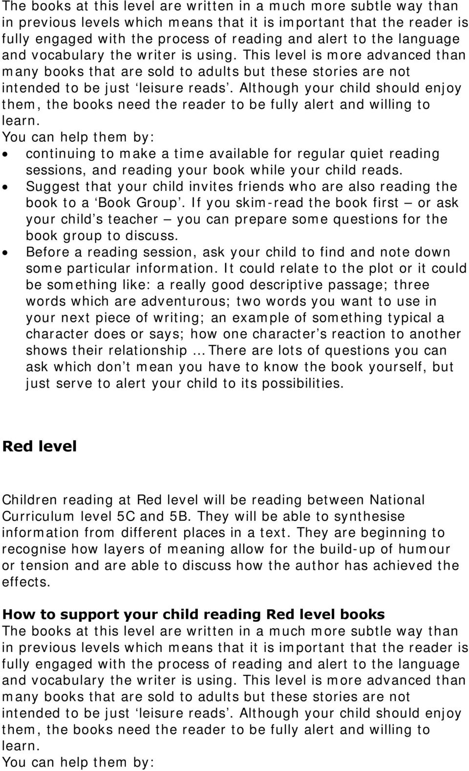 Although your child should enjoy them, the books need the reader to be fully alert and willing to learn.