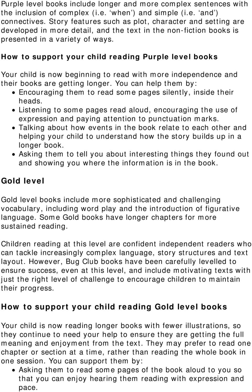 How to support your child reading Purple level books Your child is now beginning to read with more independence and their books are getting longer.