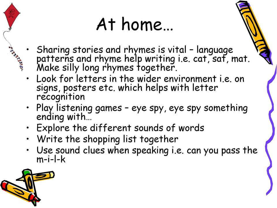 which helps with letter recognition Play listening games eye spy, eye spy something ending with Explore the