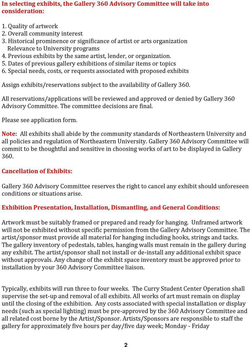 Dates of previous gallery exhibitions of similar items or topics 6.