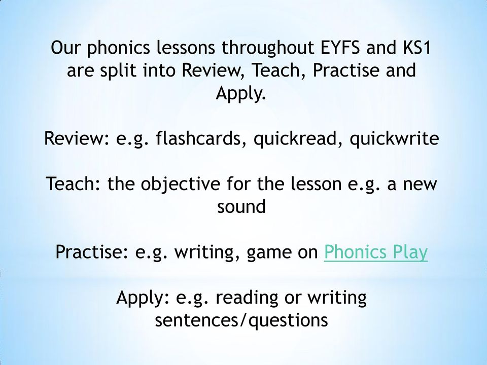 flashcards, quickread, quickwrite Teach: the objective for the lesson e.