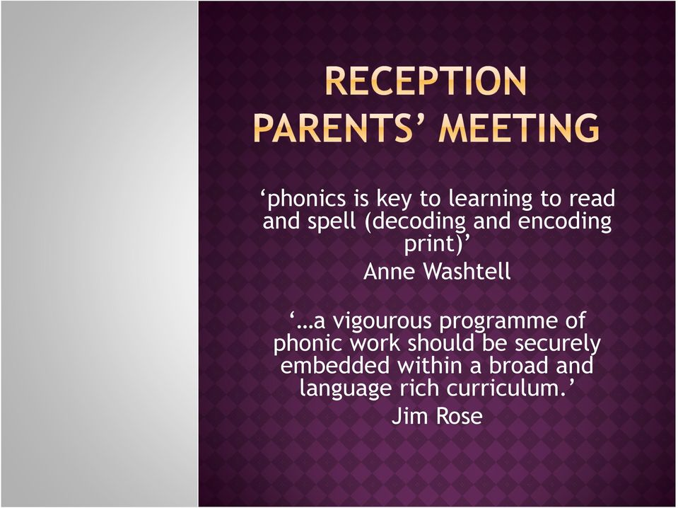 vigourous programme of phonic work should be