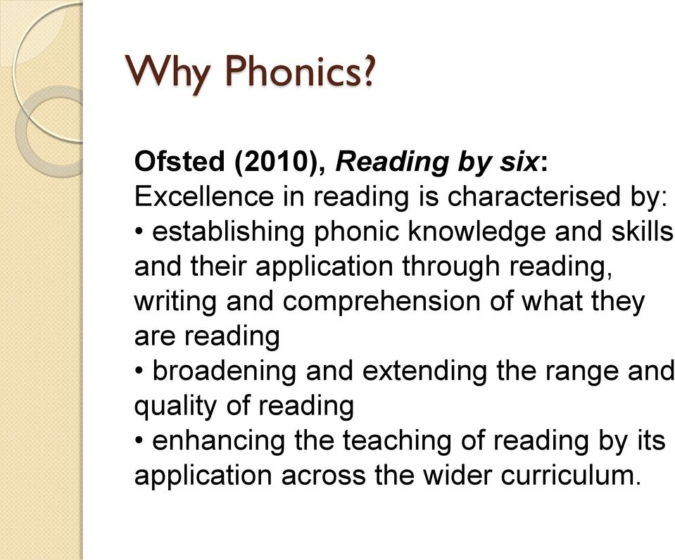 phonic knowledge and skills and their application through reading, writing and