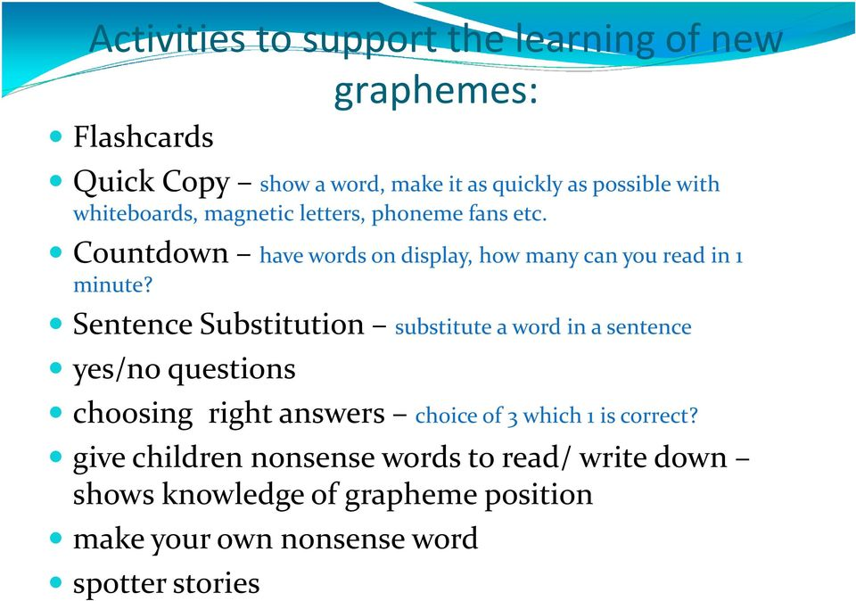 Sentence Substitution substitute a word in a sentence yes/no questions choosing right answers choice of 3 which 1 is