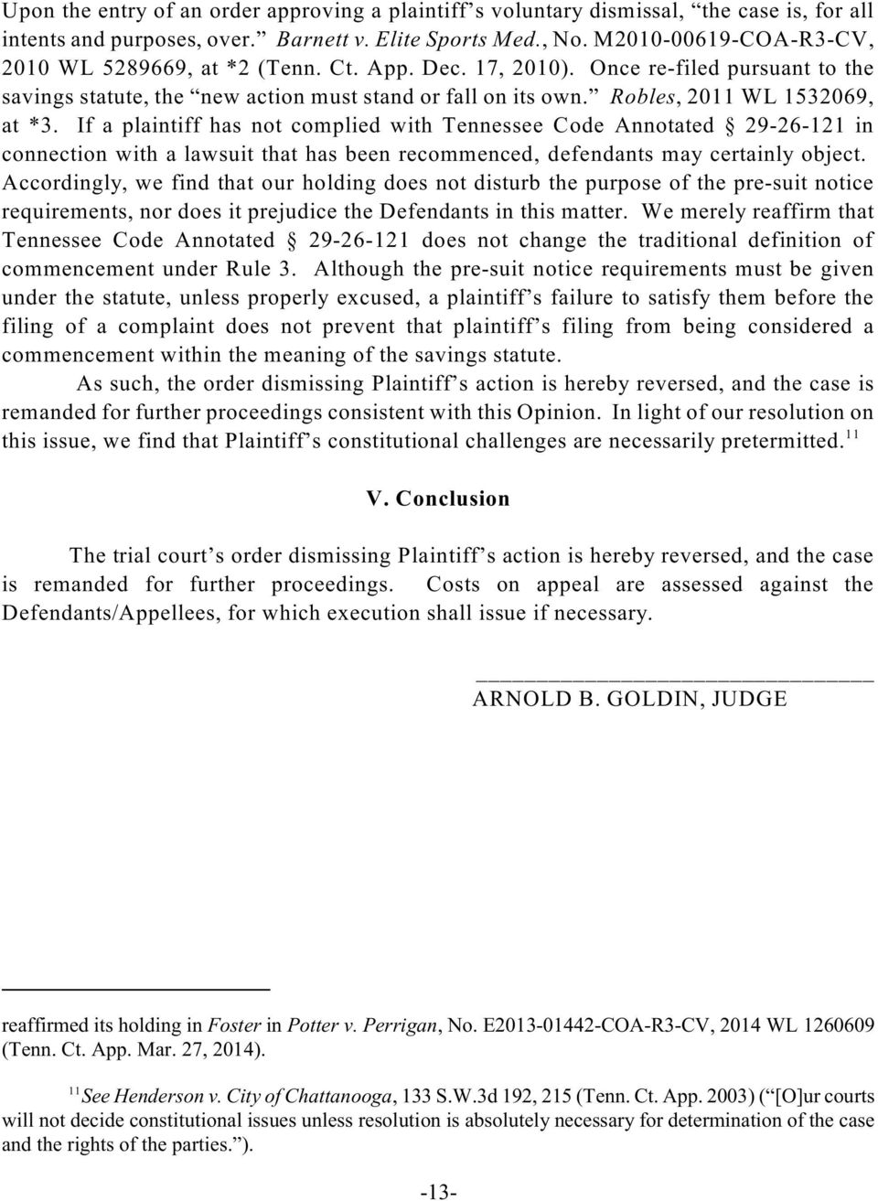 Robles, 2011 WL 1532069, at *3. If a plaintiff has not complied with Tennessee Code Annotated 29-26-121 in connection with a lawsuit that has been recommenced, defendants may certainly object.