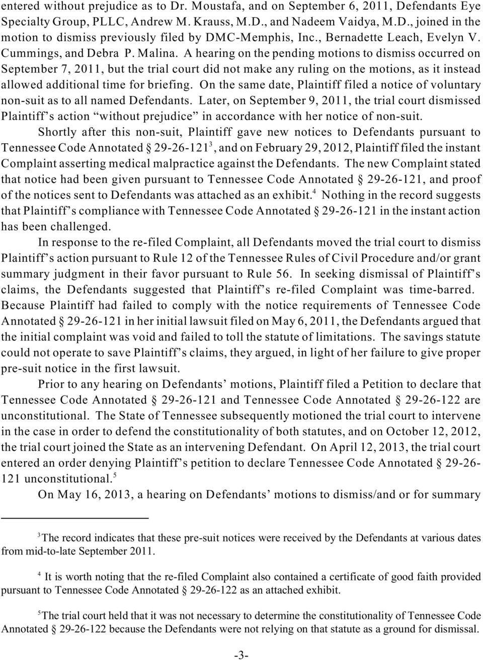 5 The trial court held that it was not necessary to determine the constitutionality of Tennessee Code Annotated 29-26-122 because the Defendants were not relying on that statute as a ground for