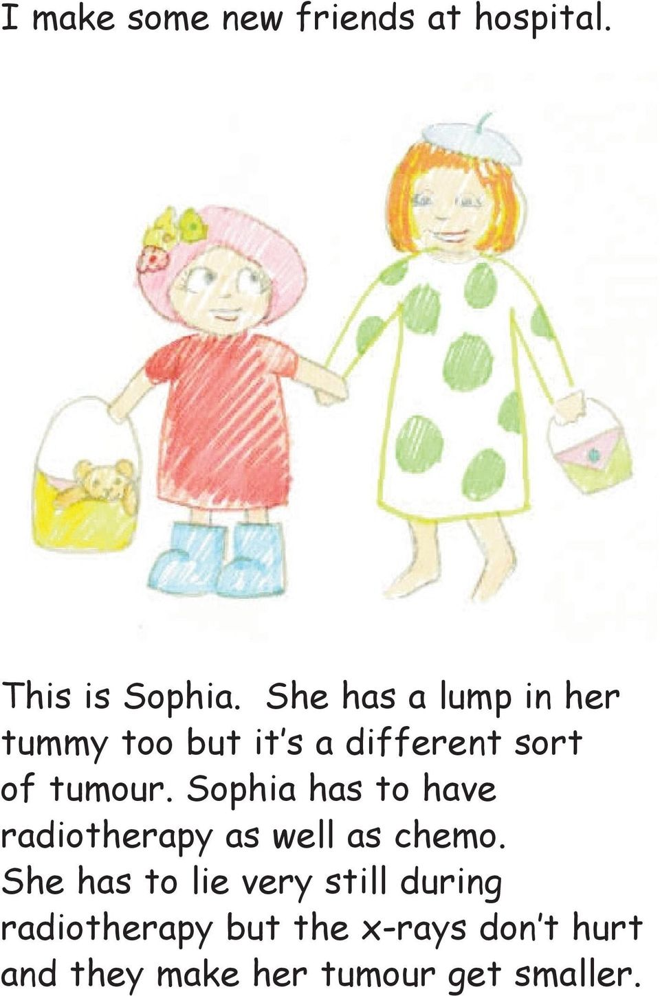 Sophia has to have radiotherapy as well as chemo.