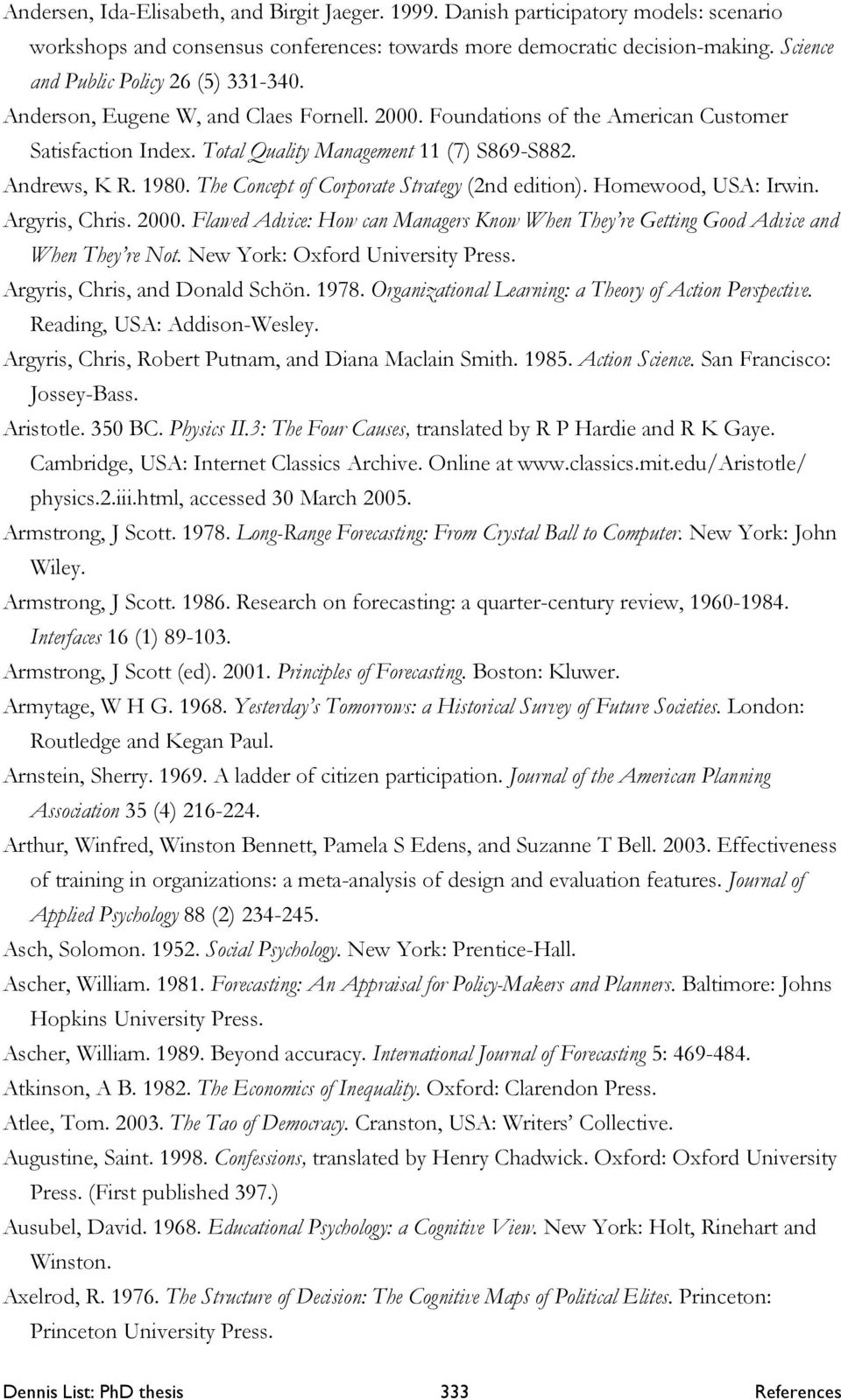 list of doctoral thesis List of illustrations (tables / figures / maps / nomenclature) item page numbers should align at the right margin download the example list of illustrations page (rtf) thesis and dissertation resources published by the office of research and graduate studies, 210 jesse hall, columbia.