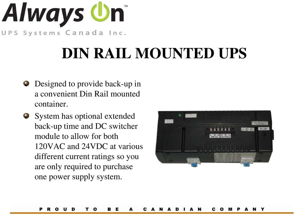 System has optional extended back-up time and DC switcher module to