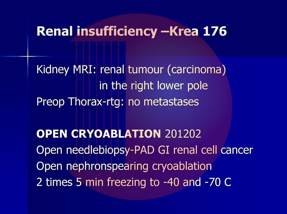 CRYOABLATION 201202 Open needlebiopsy-pad GI renal cell cancer