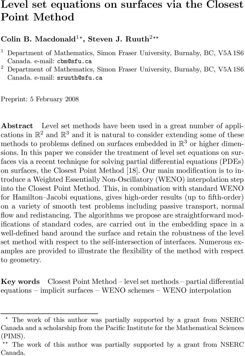 ca Preprint: 5 February 2008 Abstract Level set methods have been used in a great number of applications in R 2 and R 3 and it is natural to consider extending some of these methods to problems