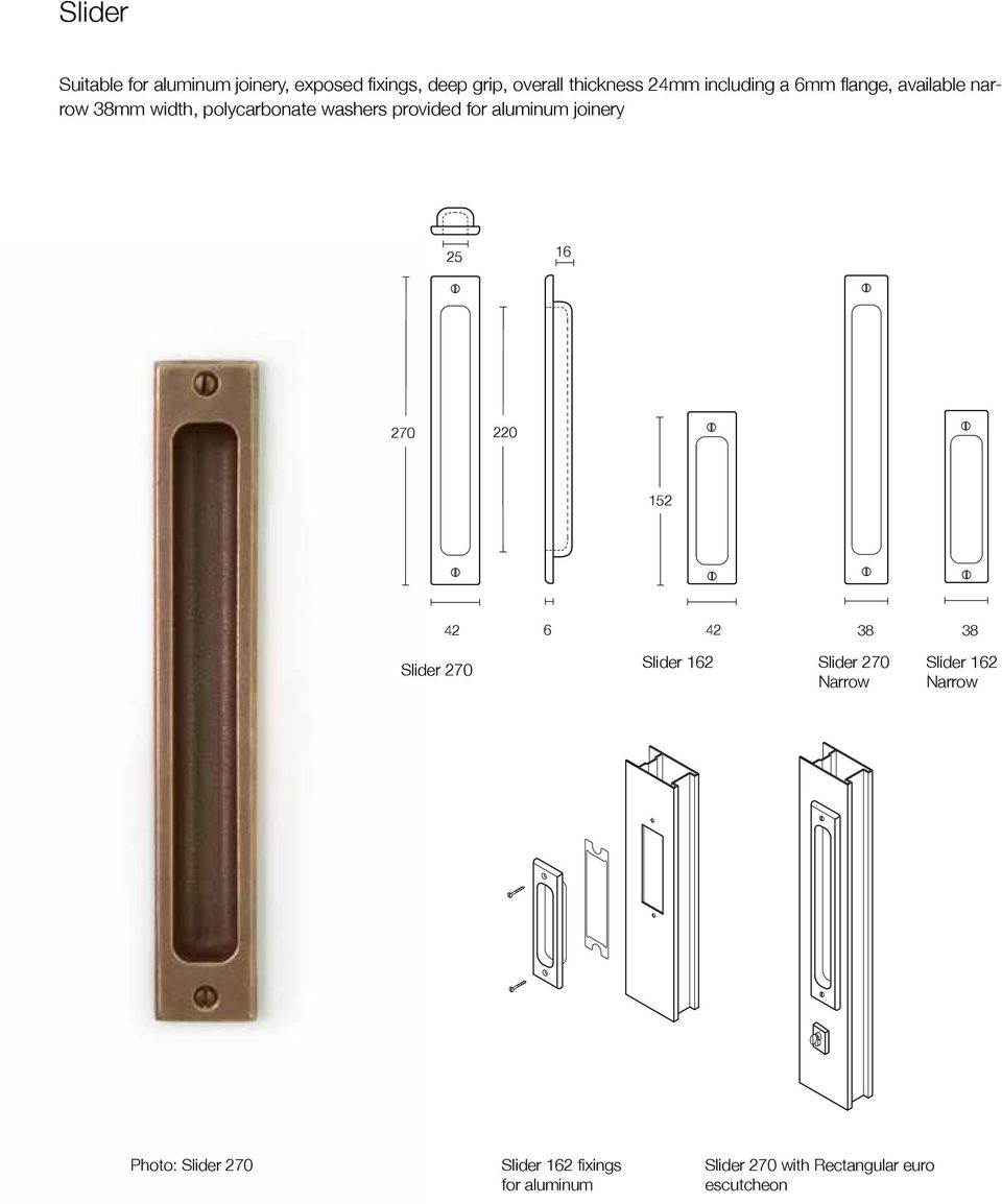 aluminum joinery 25 16 270 220 152 42 6 42 38 38 Slider 270 Slider 162 Slider 270 Narrow
